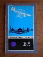 Anticariat: E. Busuioceanu - Aurel Vlaicu