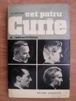 Anticariat: E. Cotton - Cei patru Curie si radioactivitatea