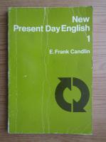 E. Frank Candlin - New present day english (volumul 1)
