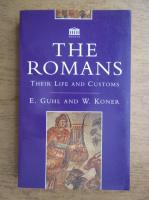 E. Guhl, W. Koner - The romans, their life and customs