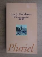 Anticariat: E. J. Hobsbawm - L'Ere du Capital
