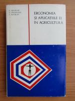 Anticariat: E. Nicolau - Ergonomia si aplicatiile ei in agricultura