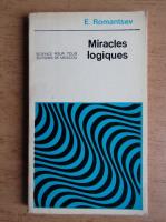 Anticariat: E. Romantsev - Miracles logiques
