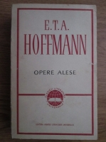 Anticariat: E. T. A. Hoffmann - Opere alese