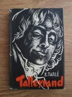 Anticariat: E. V. Tarle - Talleyrand