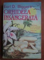 Earl D. Biggers - Orhideea insangerata