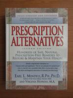 Anticariat: Earl Mindell - Prescription alternatives