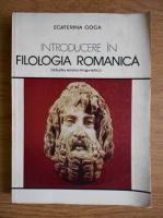 Anticariat: Ecaterina Goga - Introducere in filologia romanica