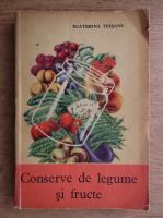 Ecaterina Teisanu - Conserve de legume si fructe