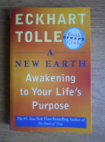 Eckhart Tolle - A new Earth. Awakening to your life's purpose