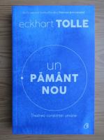 Eckhart Tolle - Un pamant nou