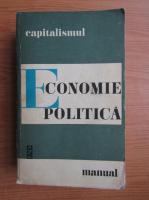 Economie politica, manual, volumul 1. Capitalismul