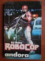 Anticariat: Ed Naha - Robocop