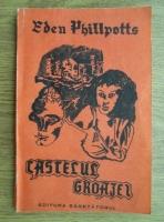 Anticariat: Eden Phillpotts - Castelul groazei