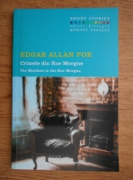 Anticariat: Edgar Allan Poe - Crimele din Rue Morgue. The murders in the Rue Morgue