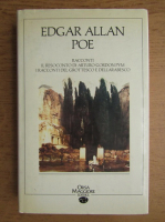 Edgar Allan Poe - Racconti. Il resoconto di Arturo Gordon Pym. I Racconti del grottesco e dell'arabesco