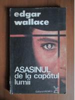 Anticariat: Edgar Wallace - Asasinul de la capatul lumii
