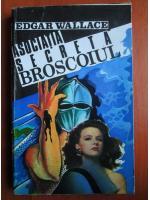 Anticariat: Edgar Wallace - Asociatia secreta broscoiul