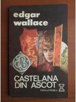 Edgar Wallace - Castelana din Ascot