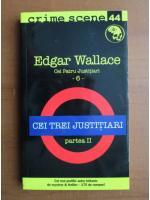 Edgar Wallace - Cei trei justitiari (partea 2)
