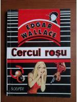 Anticariat: Edgar Wallace - Cercul rosu