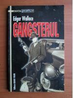 Anticariat: Edgar Wallace - Gangsterul
