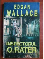 Edgar Wallace - Inspectorul  O. Rater