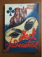 Anticariat: Edgar Wallace - Jack judecatorul