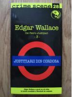 Anticariat: Edgar Wallace - Justitiarii din Cordoba
