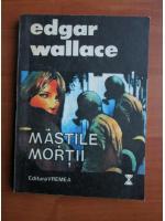 Anticariat: Edgar Wallace - Mastile mortii