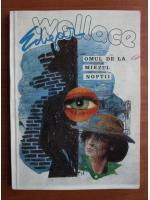 Anticariat: Edgar Wallace - Omul de la miezul noptii