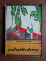 Edgar Wallace - Substituirea