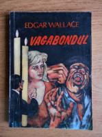 Anticariat: Edgar Wallace - Vagabondul