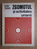 Anticariat: Edith Gulian - Zgomotul si activitatea umana. Atentia si zgomotul