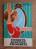 Anticariat: Edith Stanescu - Tinerete, sanatate, frumusete