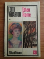 Anticariat: Edith Wharton - Ethan Frome