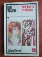 Anticariat: Edith Wharton -  New York-ul de altadata