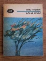 Anticariat: Edith Wharton - Sufletul omului
