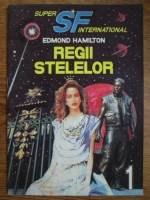 Anticariat: Edmond Hamilton - Regii stelelor