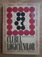 Anticariat: Edmond Nicolau - Clubul logicienilor