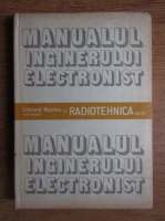 Edmond Nicolau - Manualul inginerului electronist. Radiotehnica (volumul 3)