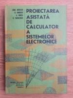 Anticariat: Edmond Nicolau, Radu Ionescu - Proiectarea asistata de calcul a sistemelor electronice