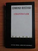 Anticariat: Edmond Rostand - Chantecler