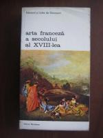 Anticariat: Edmond si Jules de Goncourt - Arta franceza a secolului al XVIII-lea