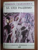 Anticariat: Edmonde Charles-Roux - Sa uiti Palermo