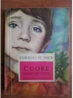 Edmondo de Amicis - Cuore inima de copil