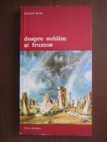 Edmund Burke - Despre sublim si frumos