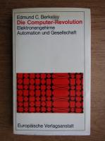 Anticariat: Edmund C. Berkeley - Die Computer-Revolution