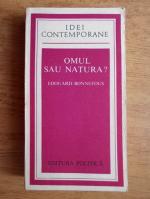 Edouard Bonnefous - Omul sau natura?