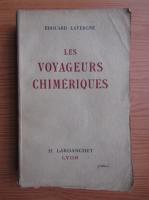 Anticariat: Edouard Lavergne - Les voyageurs chimeriques (1941)